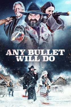 Any Bullet Will Do-online-free