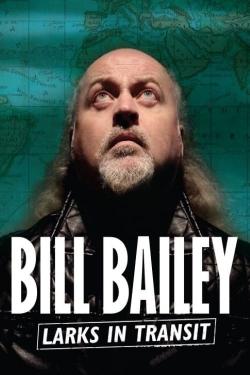 Bill Bailey: Larks in Transit-online-free