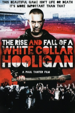 The Rise & Fall of a White Collar Hooligan-online-free