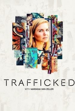 Trafficked with Mariana van Zeller-online-free