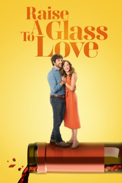 Raise a Glass to Love-online-free