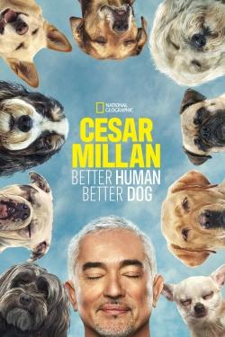 Cesar Millan: Better Human, Better Dog-online-free