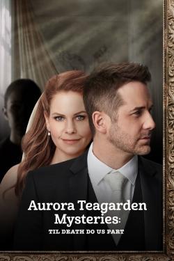 Aurora Teagarden Mysteries: Til Death Do Us Part-online-free